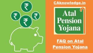 FAQ on Atal Pension Yojana, or Queries Related to Atal Pension Yojana