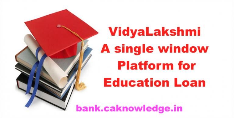 VidyaLakshmi A single window platform for Education Loan