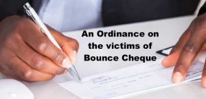 An Ordinance on the victims of Bounce Cheque