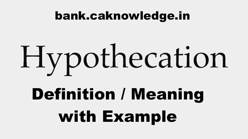 Hypothecation Definition, Meaning with Example