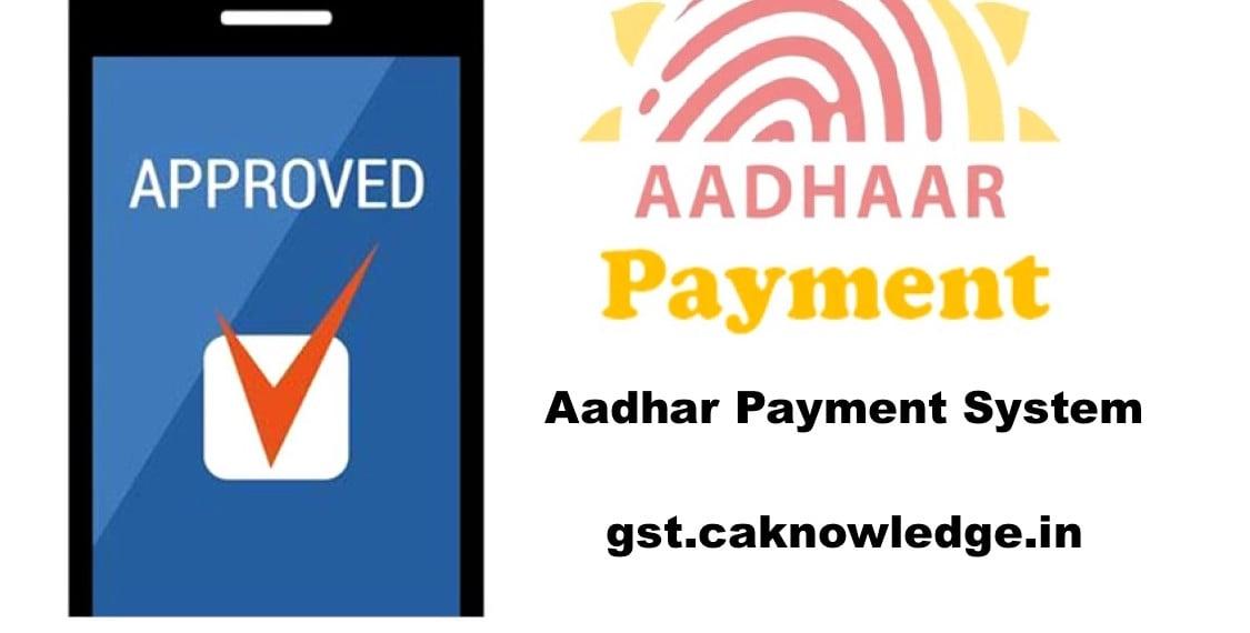 Aadhaar Payment App, Aadhar Payment System