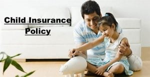 Invest in Child Insurance Policy