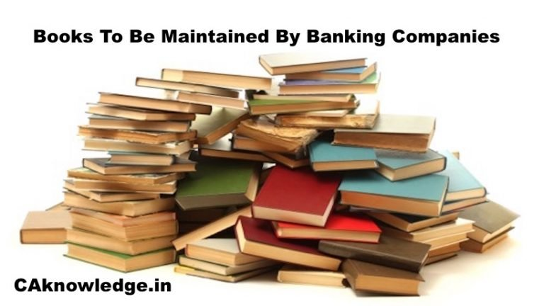 Books To Be Maintained By Banking Companies