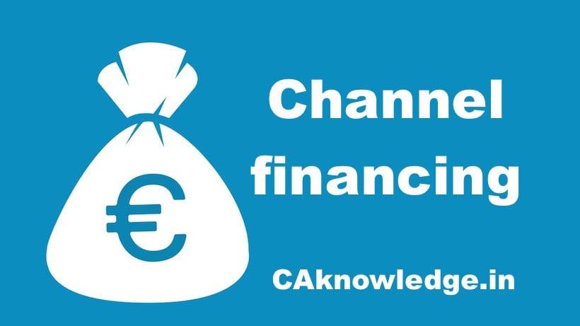 Channel financing