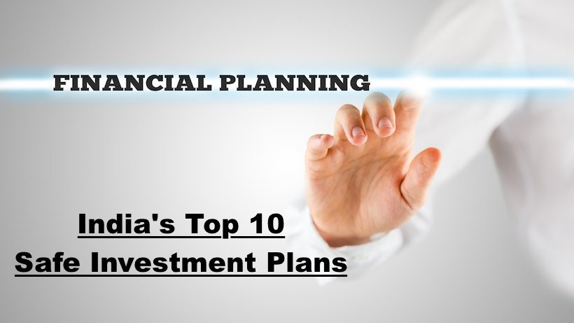India's Top 10 Safe Investment Plans