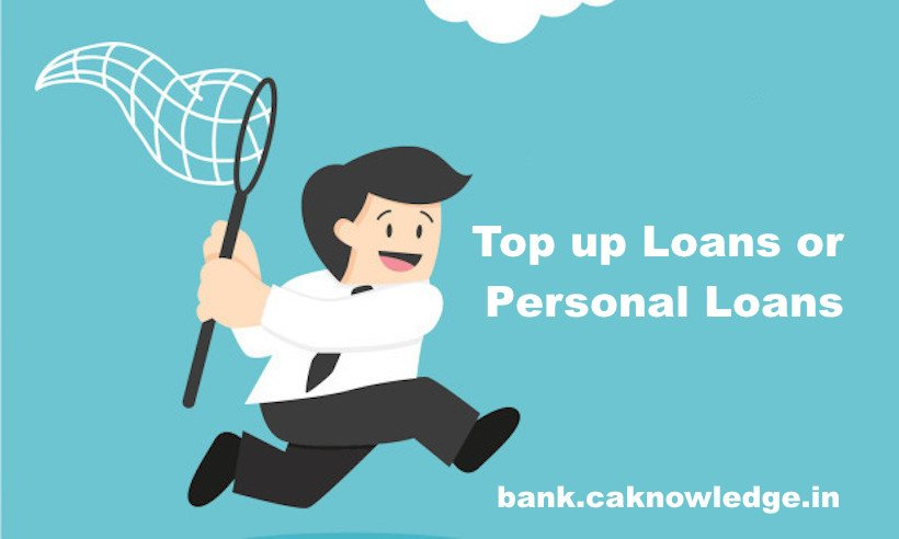 Top up Loans or Personal Loans