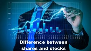 Difference between shares and stocks