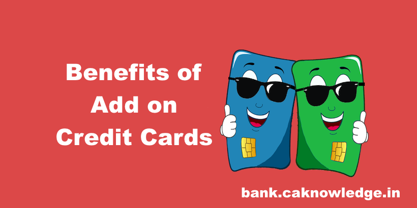 Benefits of Add on Credit Cards