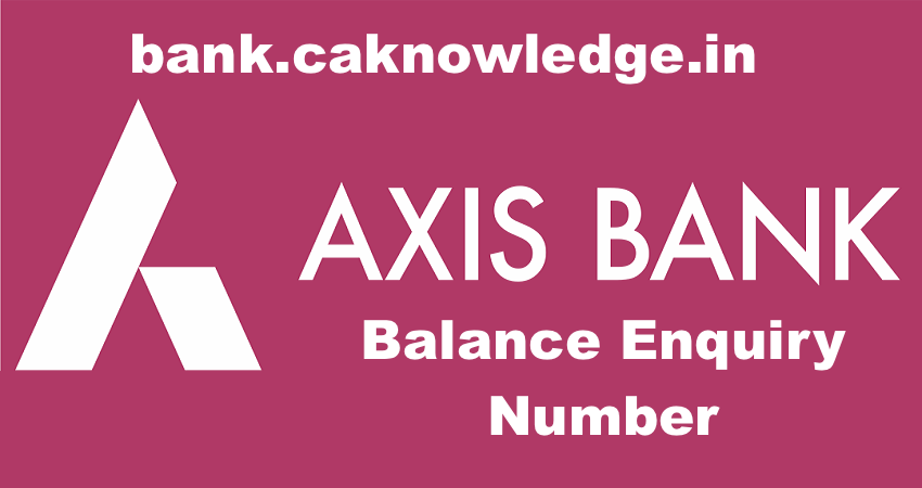 axis bank balance enquiry number axis bank toll free number