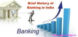 Brief History of Banking in India