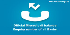 Official Missed call balance enquiry number of all Banks