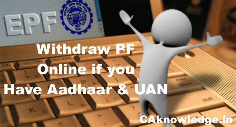 Withdraw PF Online if you Have Aadhaar and UAN