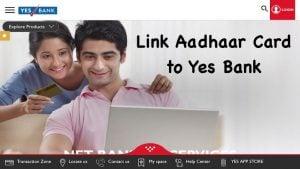 Link Aadhaar Card to Yes Bank
