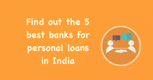 Find out the 5 best banks for personal loans in India
