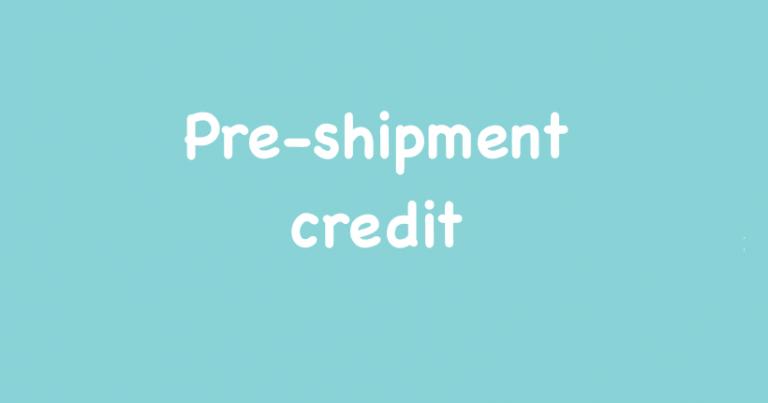 Pre shipment credit