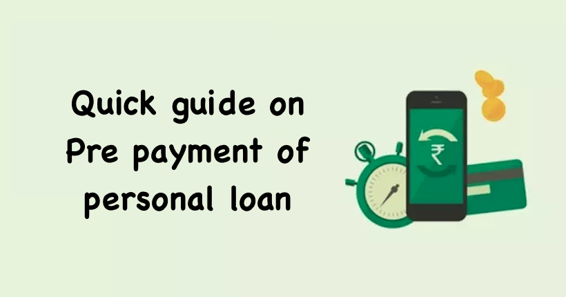 Quick guide on Pre payment of personal loan