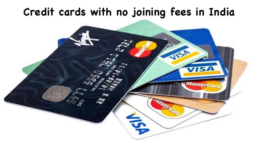 Credit cards with no joining fees in India