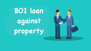 BOI loan against property