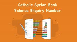 Catholic Syrian Bank Balance Enquiry Number