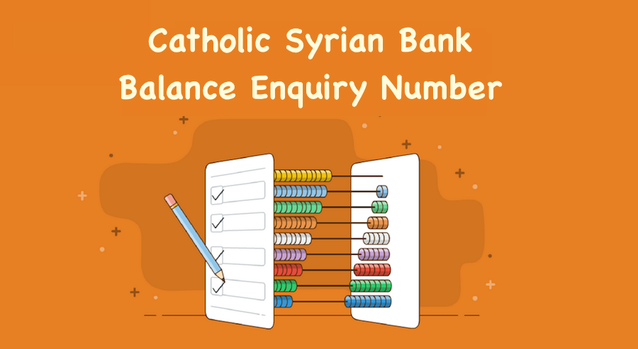 Catholic Syrian Bank Balance Enquiry Number