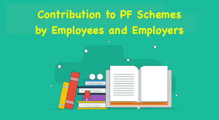 Contribution to PF Schemes by Employees and Employers
