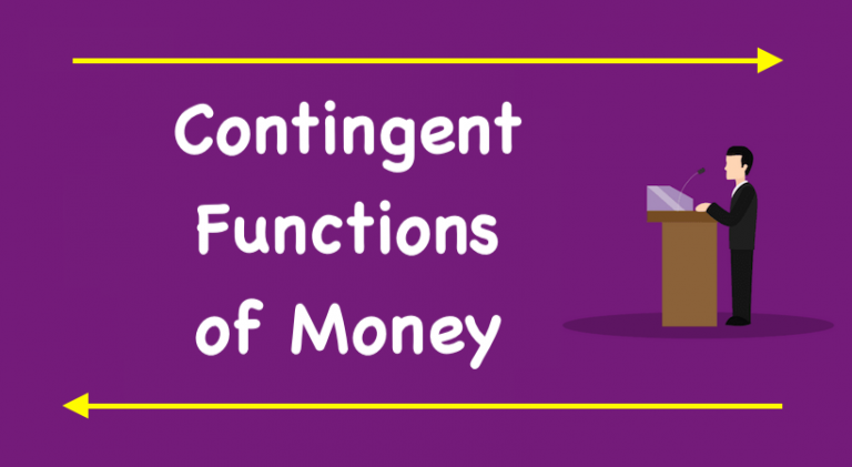 Contingent Functions of Money