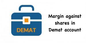 Margin against shares in Demat account