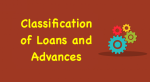 Classification of Loans and Advances