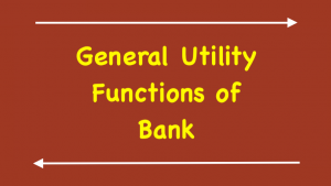 General Utility Functions of Bank