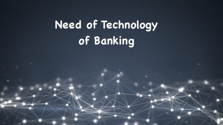 Need of Technology of Banking