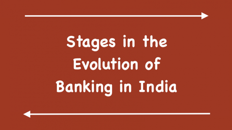 Stages in the Evolution of Banking in India