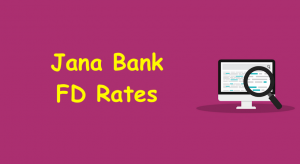 Jana Bank FD Rates