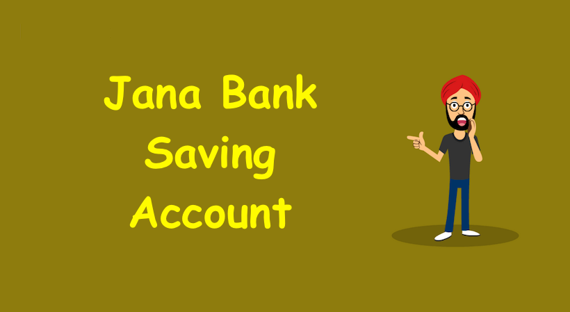 Jana Bank Saving Account