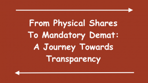 From Physical Shares To Mandatory Demat