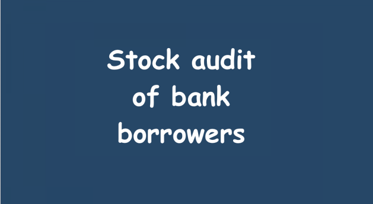 Stock audit of bank borrowers