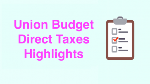 Union Budget Direct Taxes Highlights