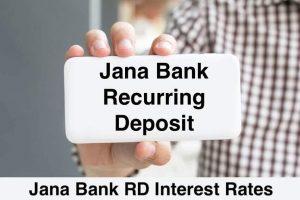 Jana Bank Recurring Deposit New
