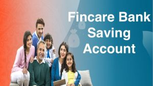 Fincare Bank Saving Account