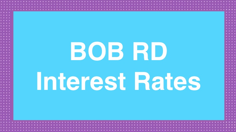 BOB RD Interest Rates
