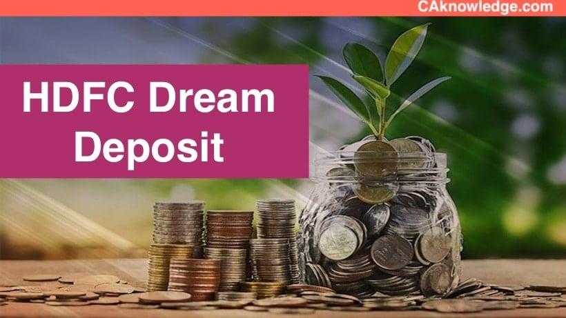 HDFC Dream Deposit