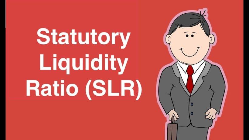 Statutory Liquidity Ratio SLR