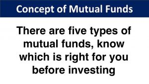 There are five types of mutual funds