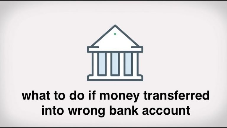 what to do if money transferred into wrong bank account
