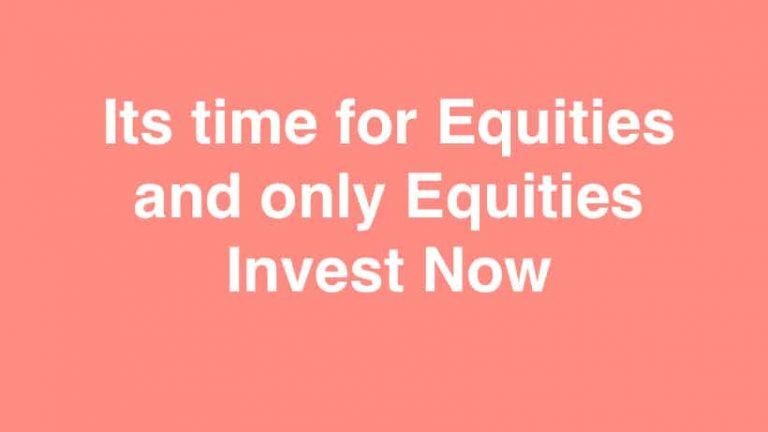 Its time for Equities and only Equities