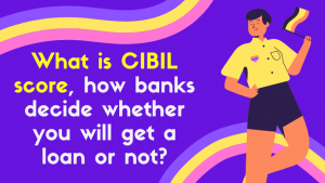 What is CIBIL score