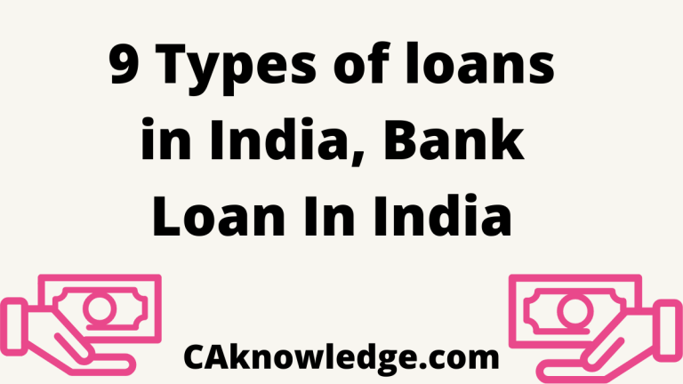 9 Types of loans in India, Bank Loan In India