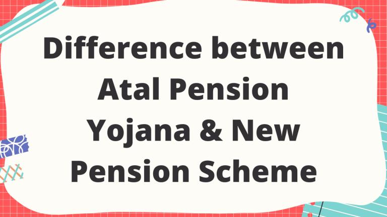 Difference between Atal Pension Yojana