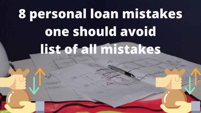 8 personal loan mistakes