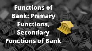 Functions of Bank